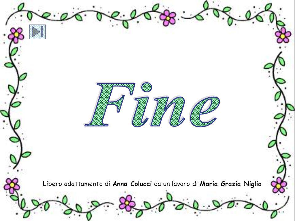 Libero adattamento di Anna Colucci da un lavoro di Maria Grazia Niglio