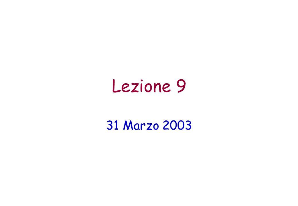 Lezione 9 31 Marzo 2003 .