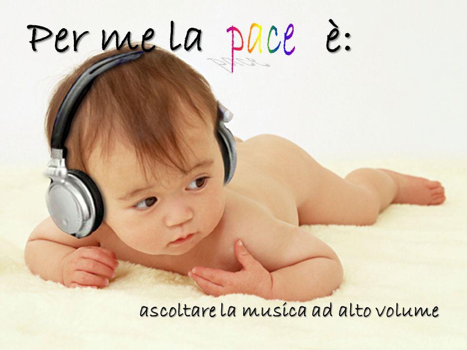 Per me la è: ascoltare la musica ad alto volume