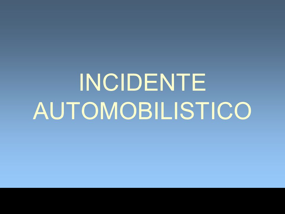 INCIDENTE AUTOMOBILISTICO