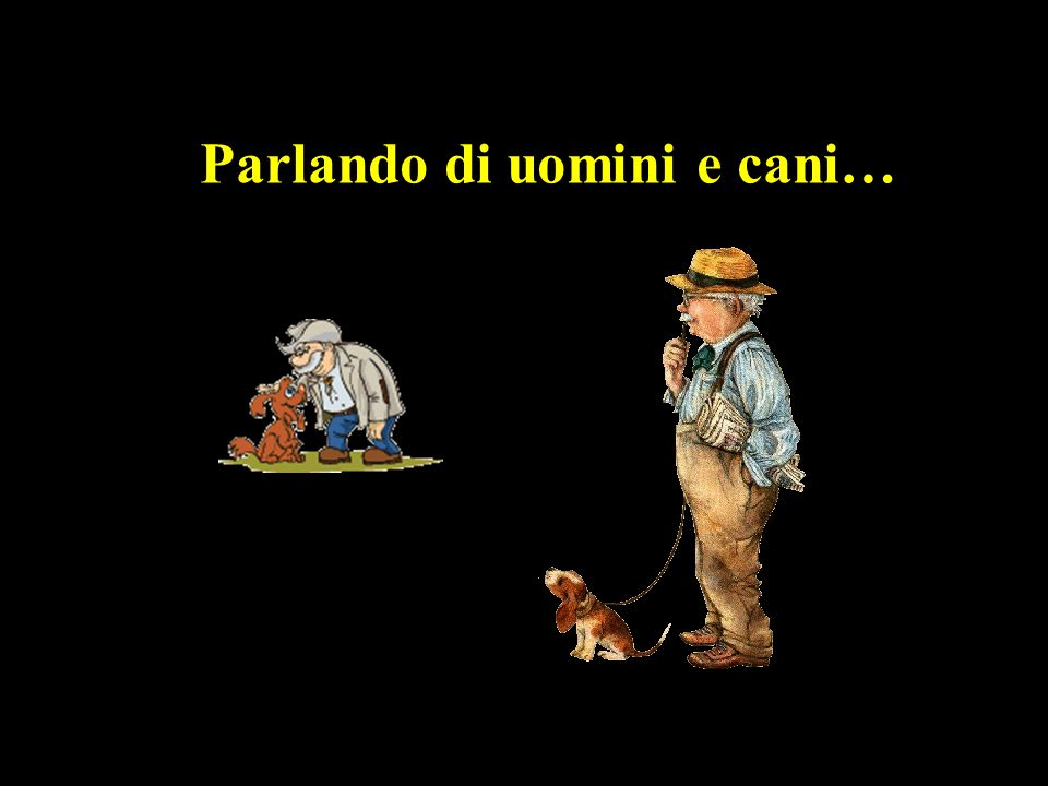 Parlando di uomini e cani…
