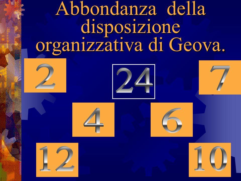 Abbondanza della disposizione organizzativa di Geova.