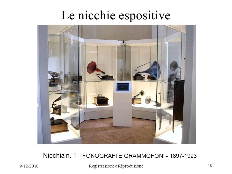 Le nicchie espositiveNicchia n.1 - FONOGRAFI E GRAMMOFONI - 1897-1923.