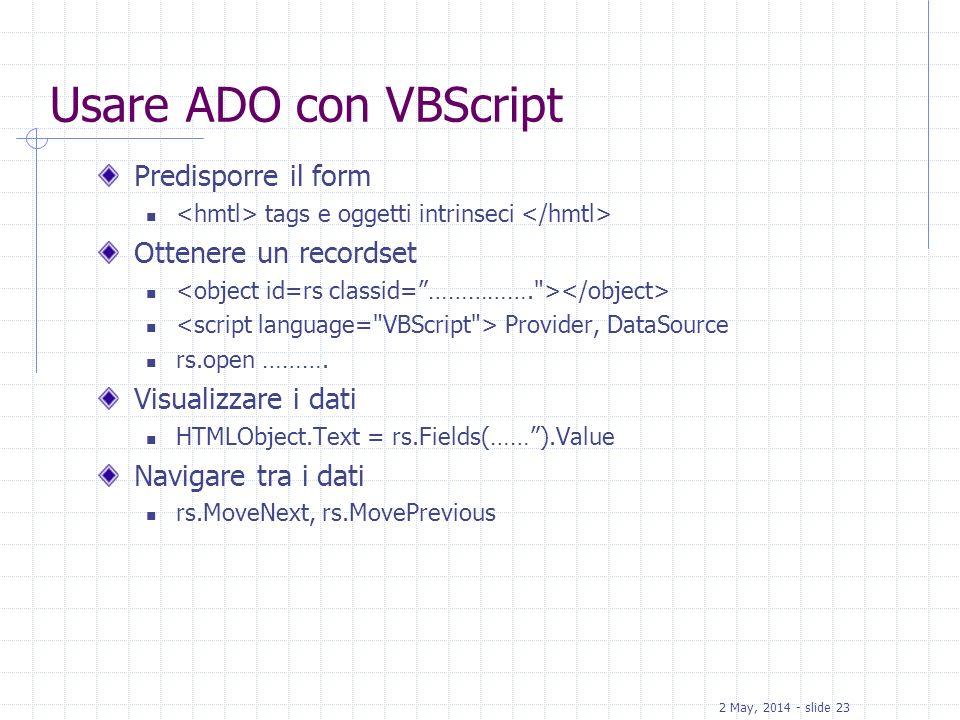 Usare ADO con VBScript Predisporre il form Ottenere un recordset