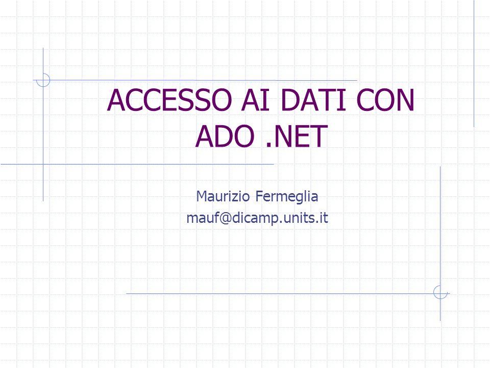 ACCESSO AI DATI CON ADO .NET