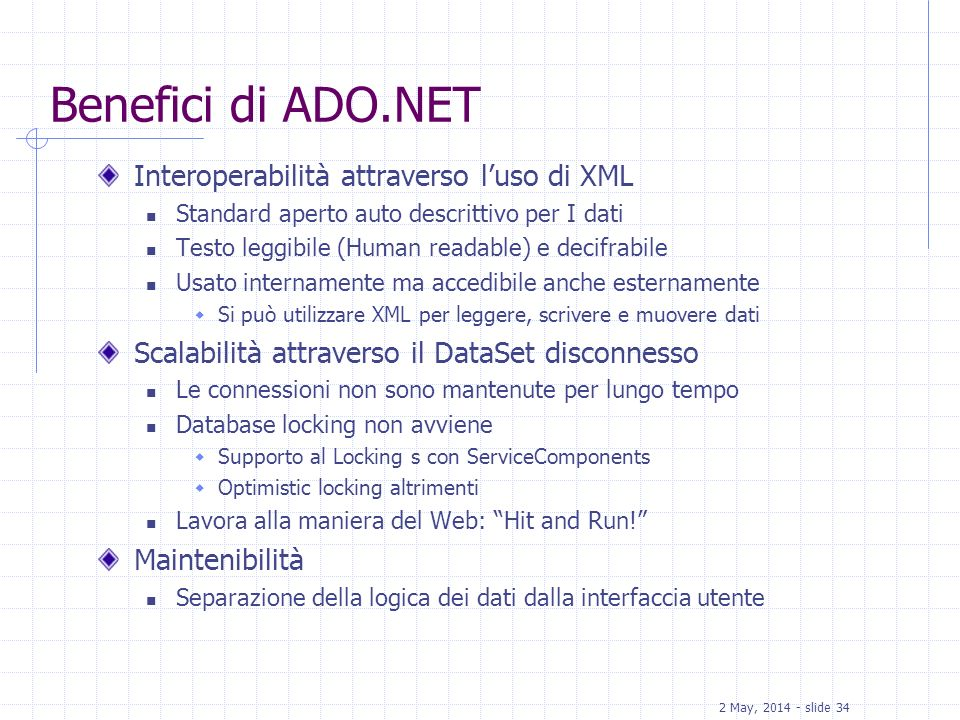 Benefici di ADO.NET Interoperabilità attraverso l'uso di XML