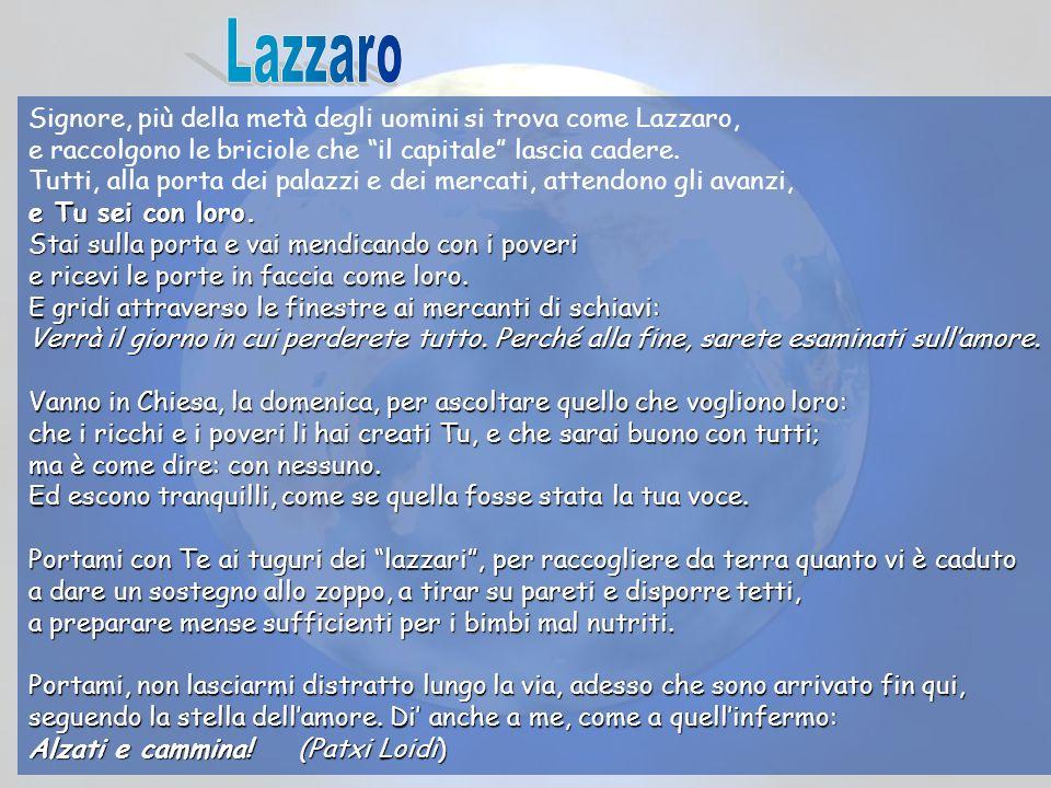 Lazzaro Signore, più della metà degli uomini si trova come Lazzaro,