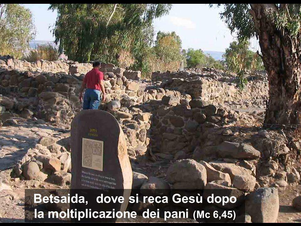 Betsaida, dove si reca Gesù dopo la moltiplicazione dei pani (Mc 6,45)