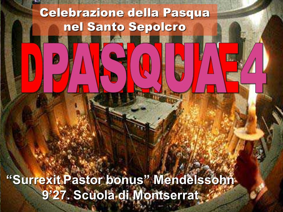 Surrexit Pastor bonus Mendelssohn 9'27. Scuola di Montserrat