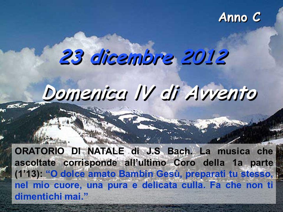 23 dicembre 2012 Domenica lV di Avvento