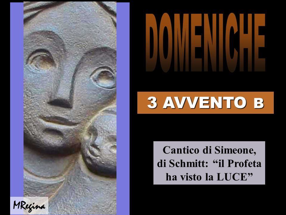 Cantico di Simeone, di Schmitt: il Profeta ha visto la LUCE