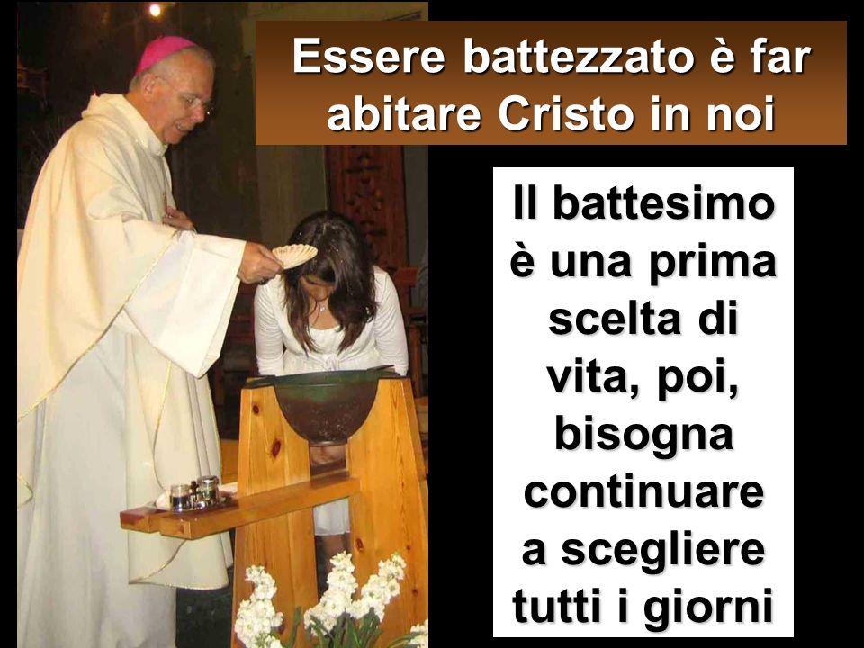 Essere battezzato è far abitare Cristo in noi