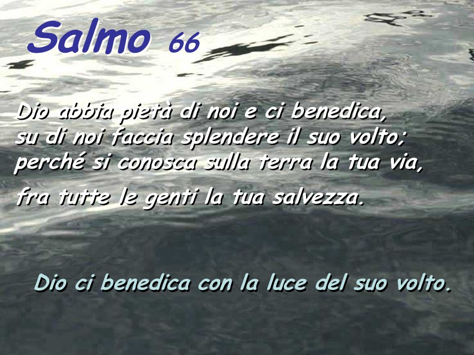 Salmo 66 Dio abbia pietà di noi e ci benedica,