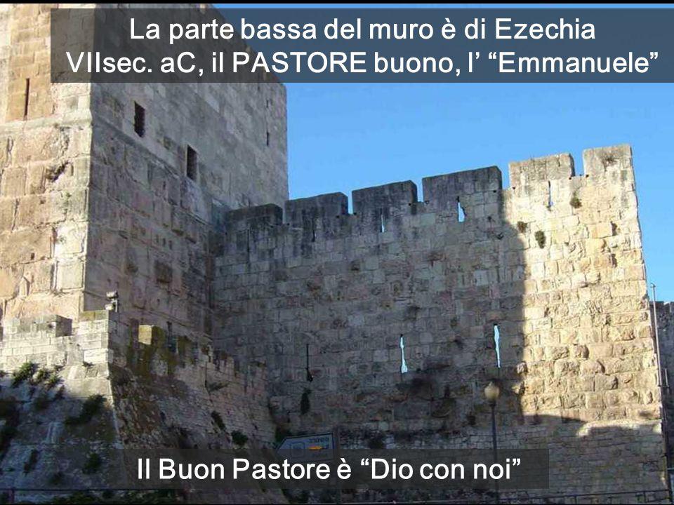 La parte bassa del muro è di Ezechia