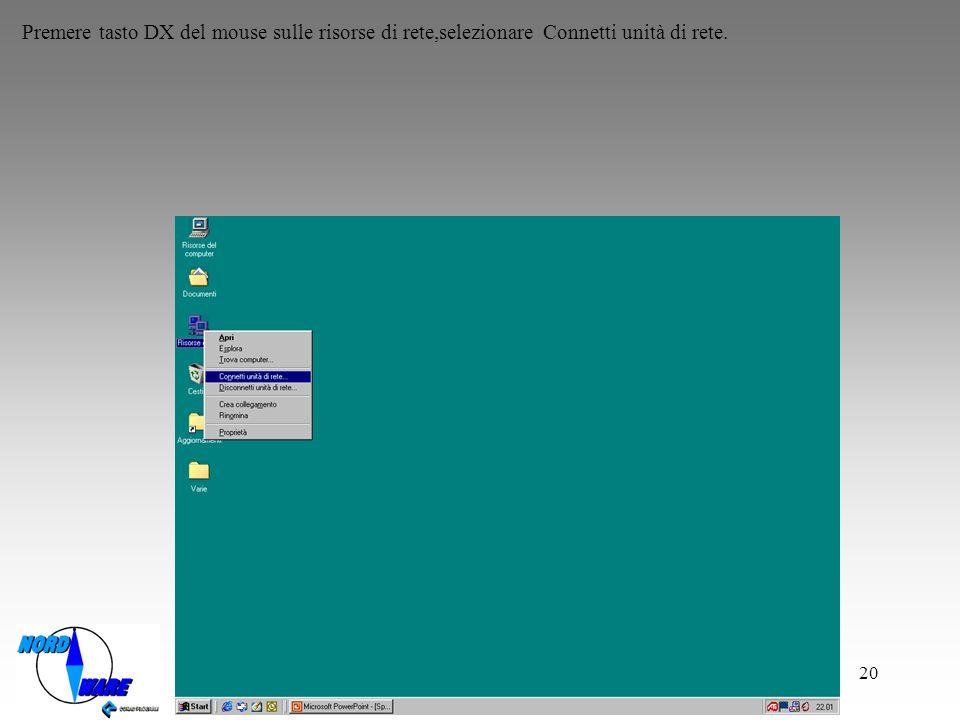 Premere tasto DX del mouse sulle risorse di rete,selezionare Connetti unità di rete.