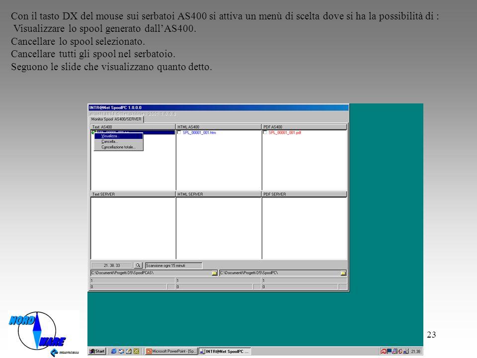 Con il tasto DX del mouse sui serbatoi AS400 si attiva un menù di scelta dove si ha la possibilità di :