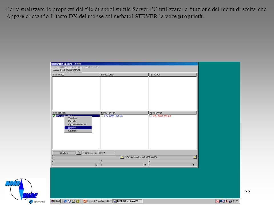 Per visualizzare le proprietà del file di spool su file Server PC utilizzare la funzione del menù di scelta che