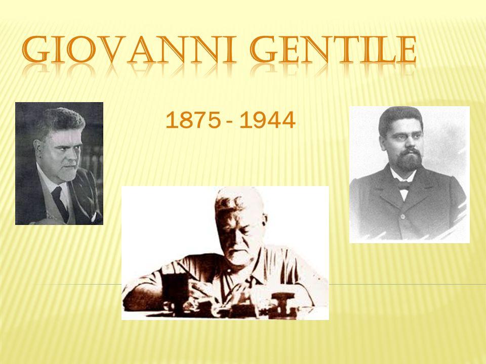 Giovanni gentile 1875 - 1944