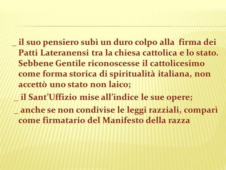 _ il suo pensiero subì un duro colpo alla firma dei Patti Lateranensi tra la chiesa cattolica e lo stato.