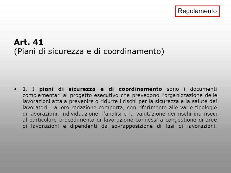 Art. 41 (Piani di sicurezza e di coordinamento)