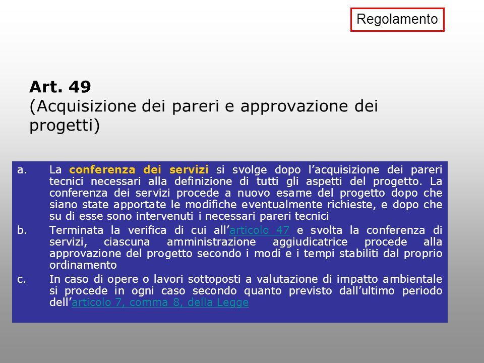 Art. 49 (Acquisizione dei pareri e approvazione dei progetti)