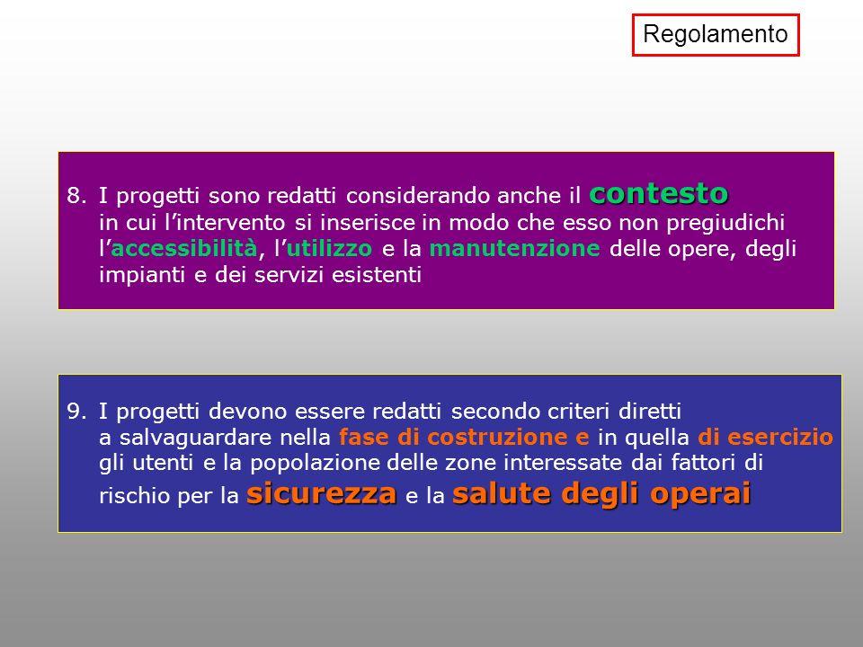 Regolamento I progetti sono redatti considerando anche il contesto