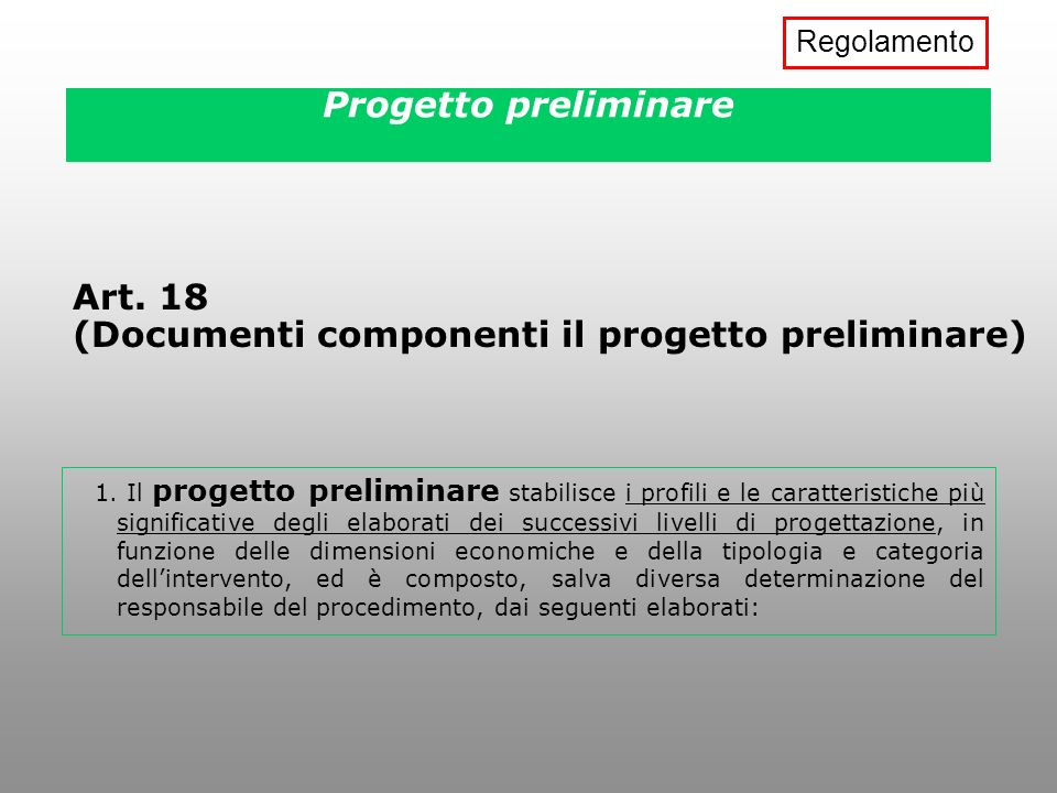Art. 18 (Documenti componenti il progetto preliminare)
