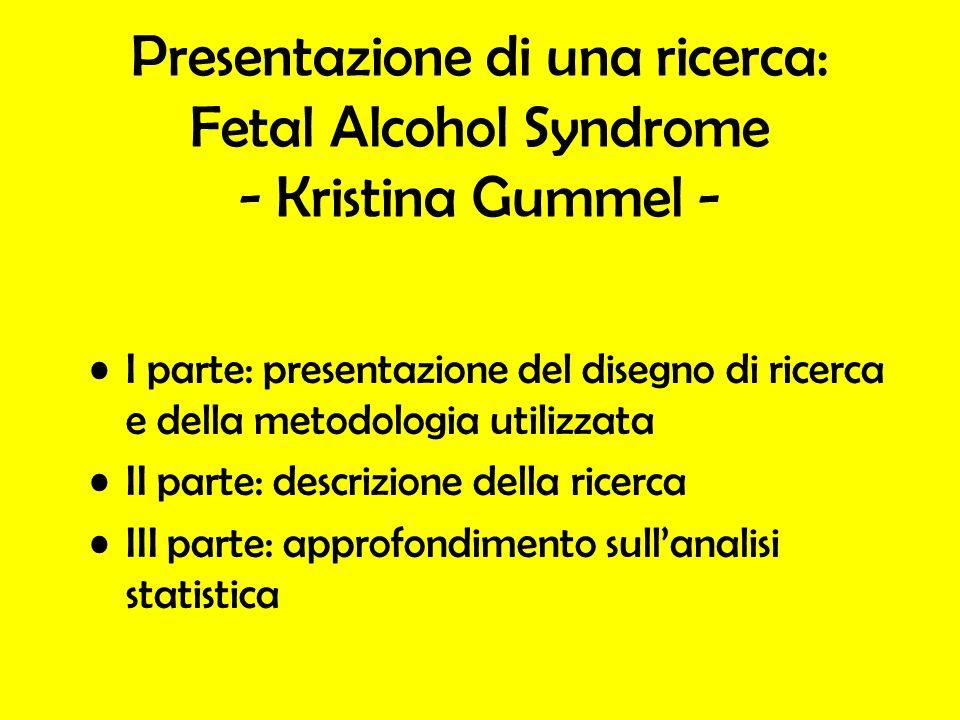 Presentazione di una ricerca: Fetal Alcohol Syndrome - Kristina Gummel -