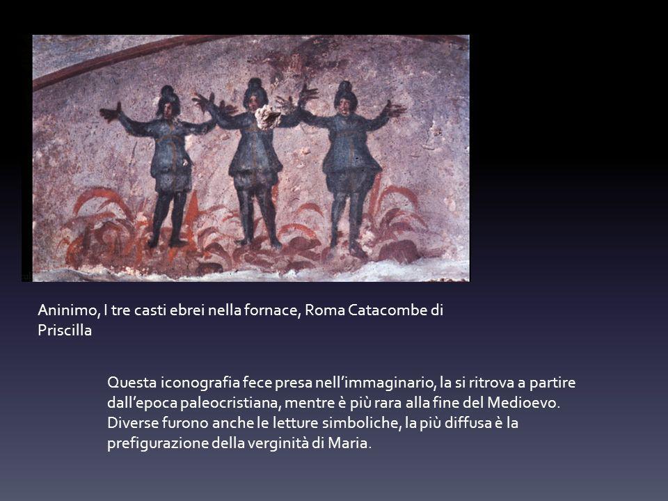 Aninimo, I tre casti ebrei nella fornace, Roma Catacombe di Priscilla