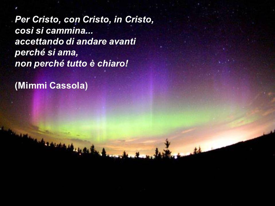Per Cristo, con Cristo, in Cristo, così si cammina
