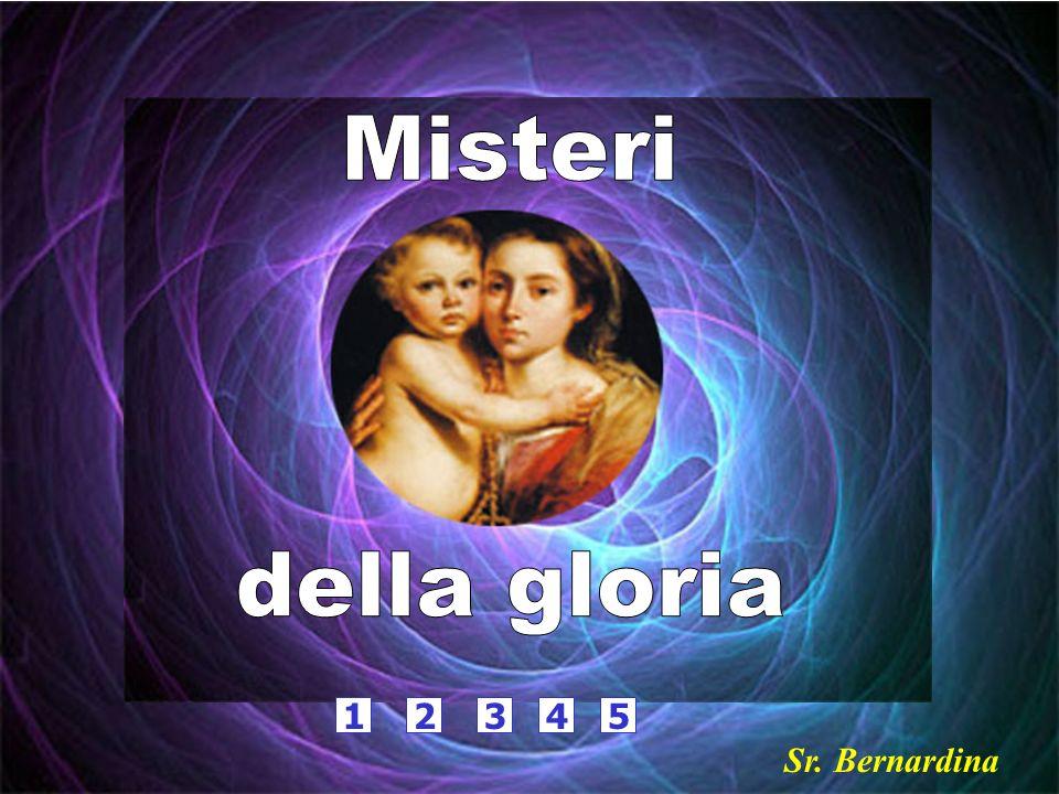Misteri della gloria 1 2 3 4 5 Sr. Bernardina