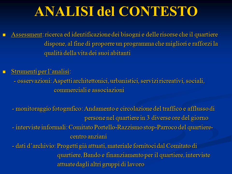 ANALISI del CONTESTOAssessment: ricerca ed identificazione dei bisogni e delle risorse che il quartiere.