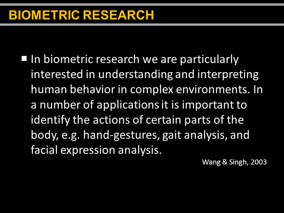 BIOMETRIC RESEARCH