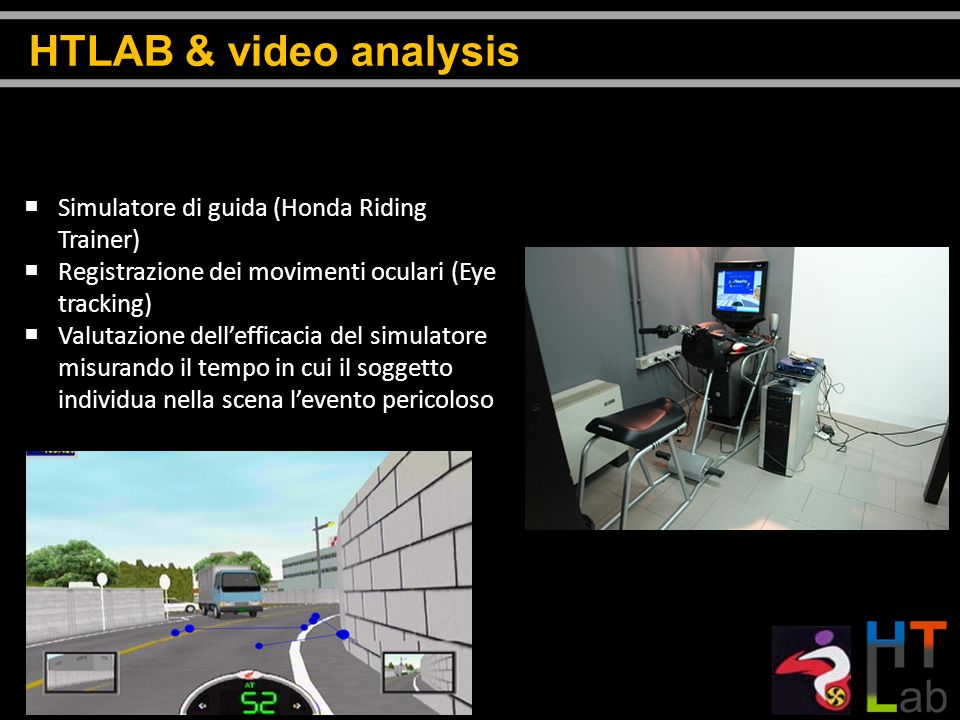 HTLAB & video analysis Simulatore di guida (Honda Riding Trainer)