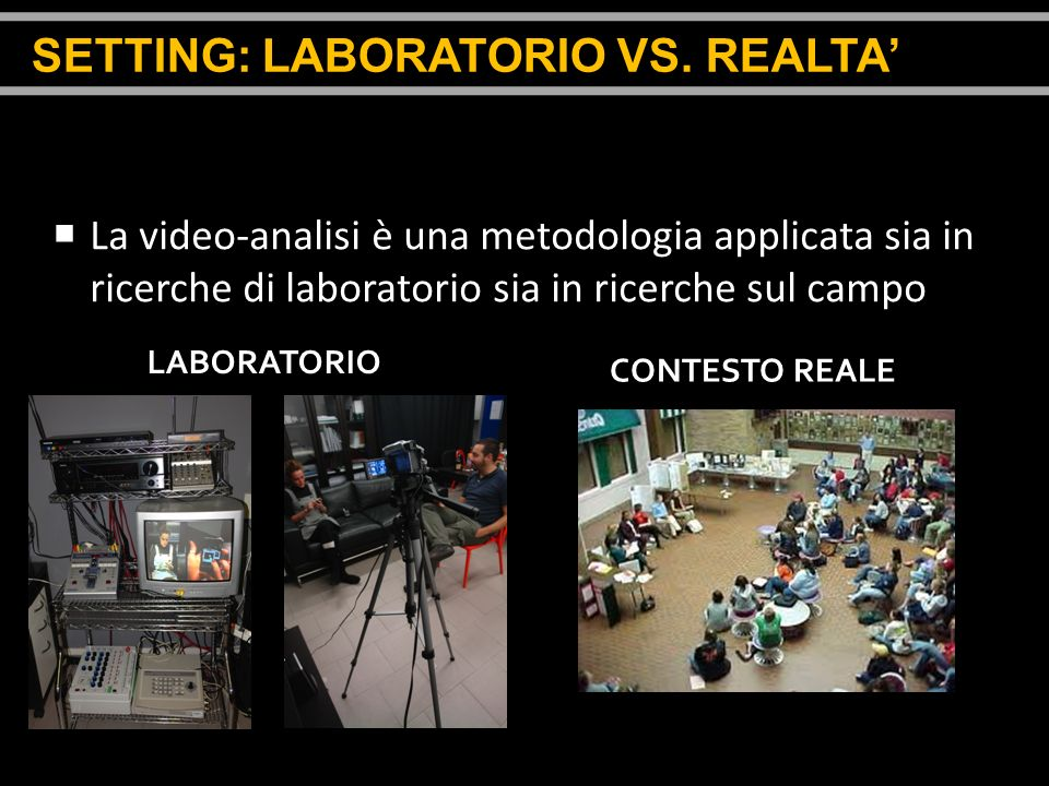 SETTING: LABORATORIO VS. REALTA'