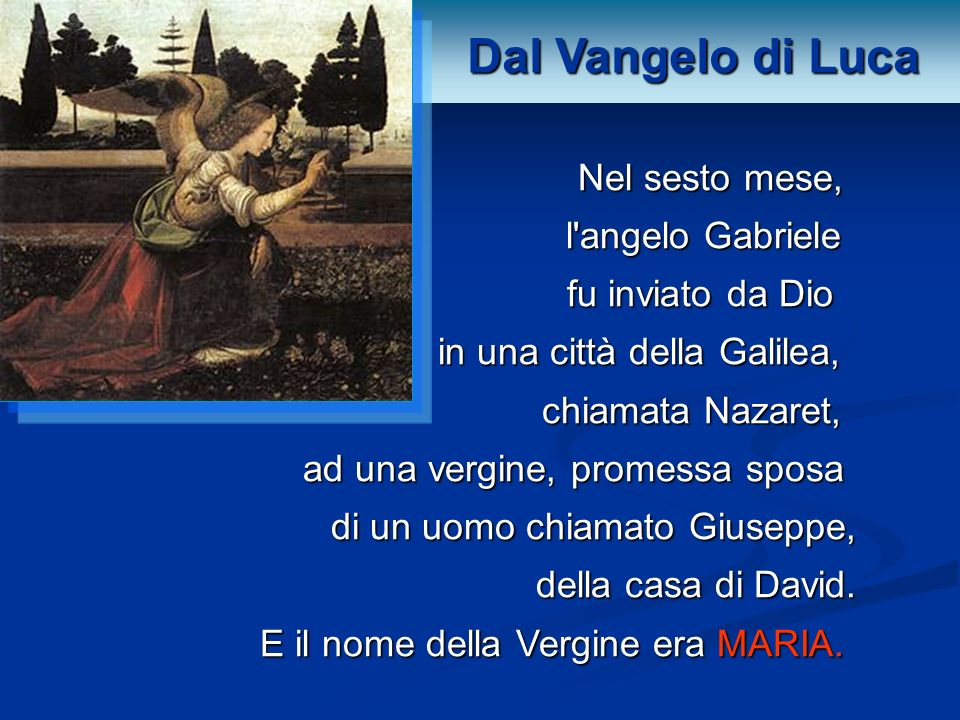 Dal Vangelo di Luca Nel sesto mese, l angelo Gabriele
