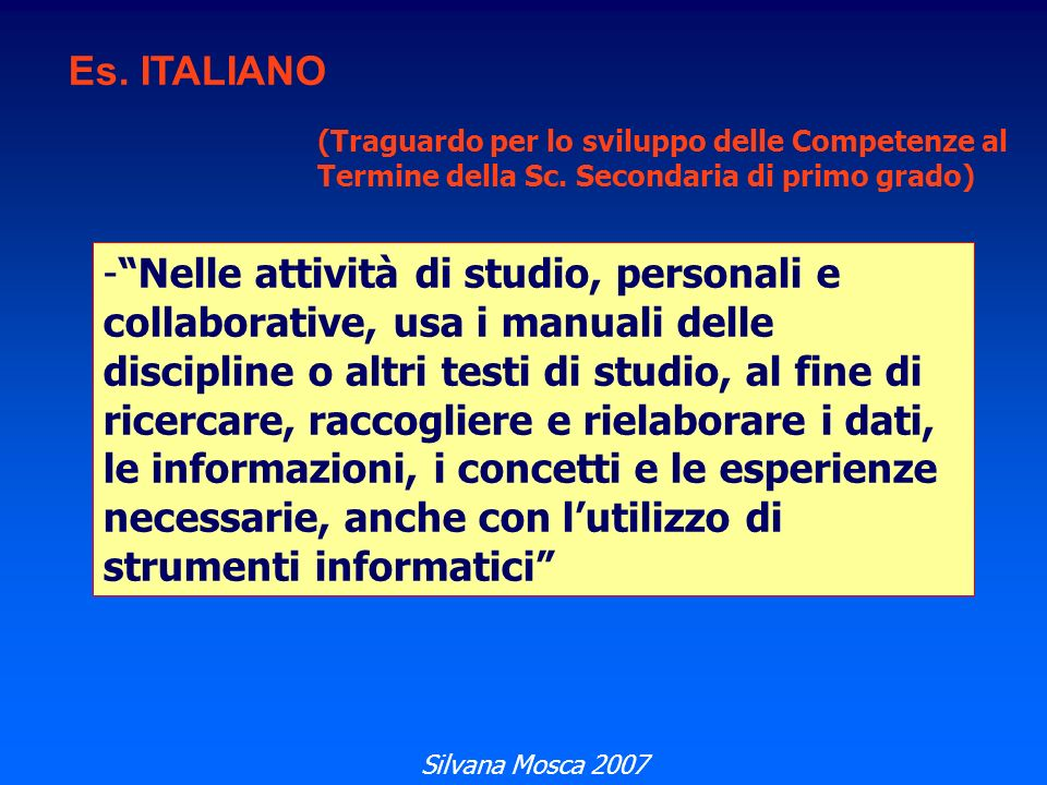 Es. ITALIANO (Traguardo per lo sviluppo delle Competenze al Termine della Sc. Secondaria di primo grado)