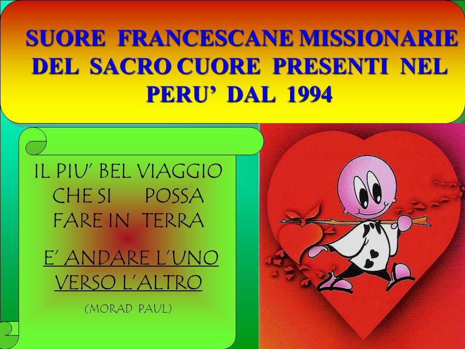 SUORE FRANCESCANE MISSIONARIE DEL SACRO CUORE PRESENTI NEL PERU' DAL 1994