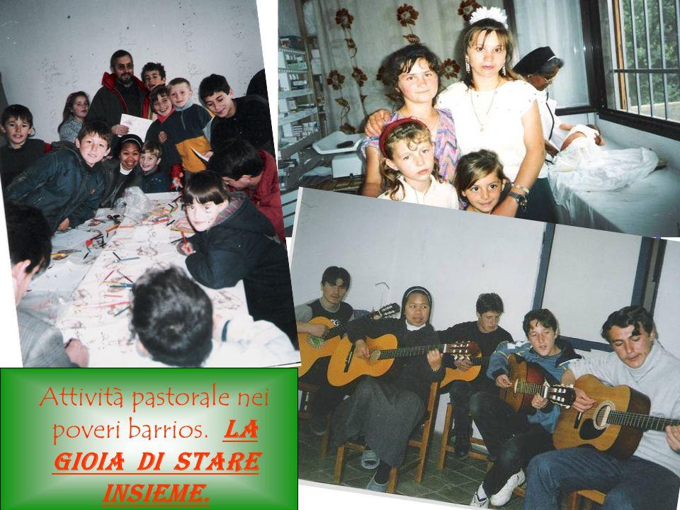 Attività pastorale nei poveri barrios. La gioia di stare insieme.