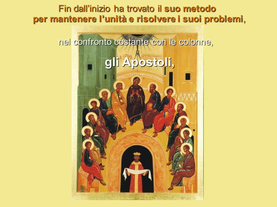 gli Apostoli, Fin dall'inizio ha trovato il suo metodo