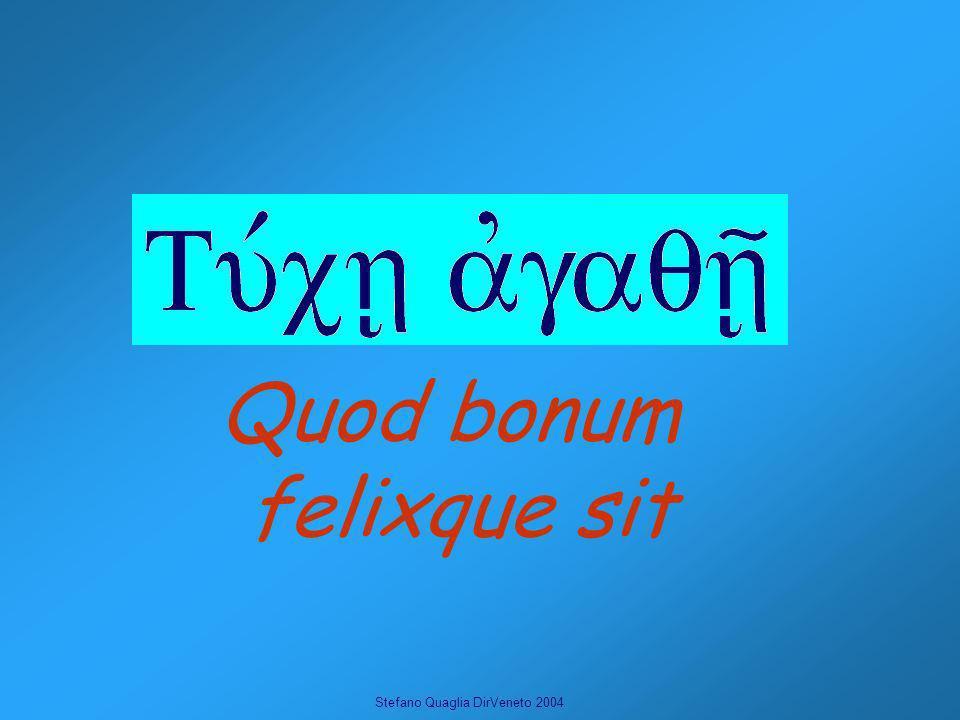 Quod bonum felixque sit
