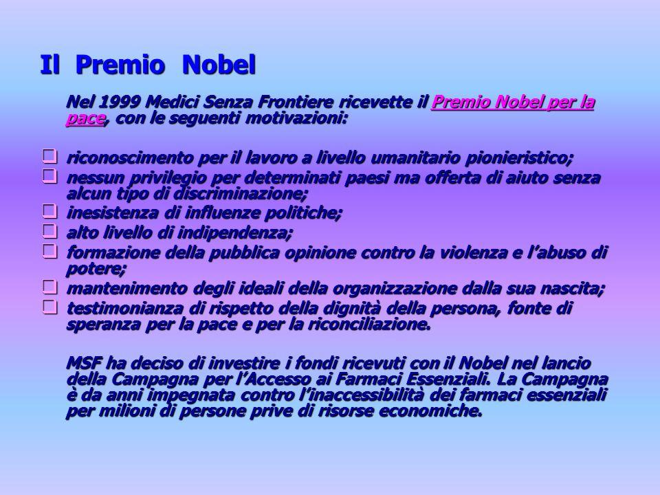 Il Premio Nobel Nel 1999 Medici Senza Frontiere ricevette il Premio Nobel per la pace, con le seguenti motivazioni: