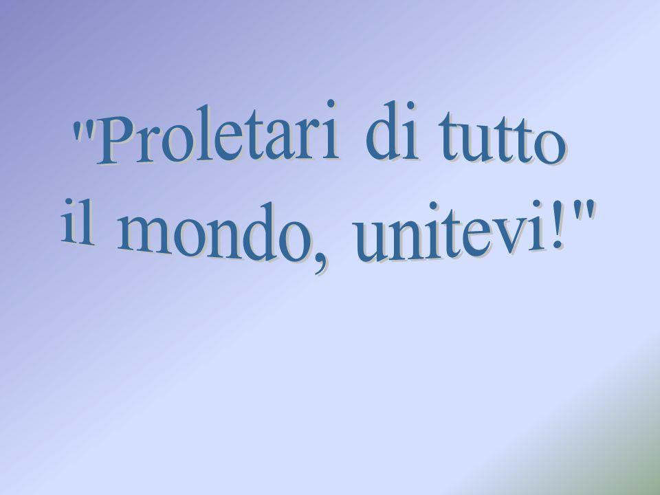 Proletari di tutto il mondo, unitevi!