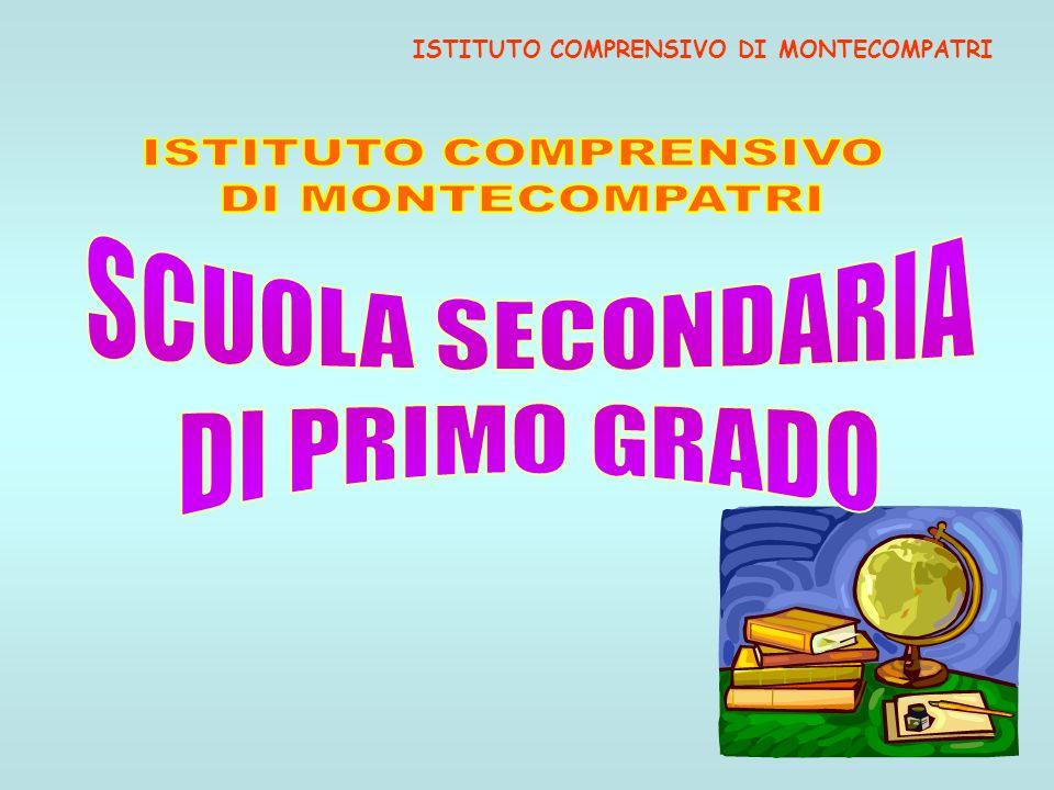 ISTITUTO COMPRENSIVO DI MONTECOMPATRI SCUOLA SECONDARIA DI PRIMO GRADO