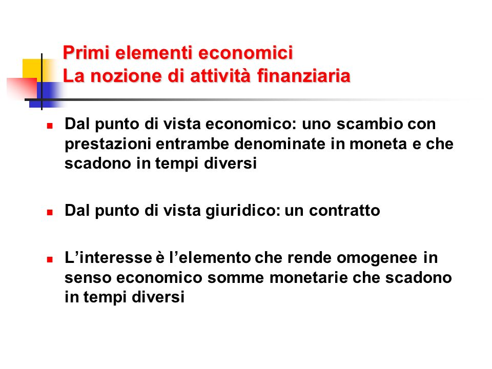 Primi elementi economici La nozione di attività finanziaria