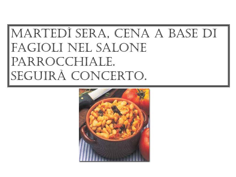 Martedì sera, cena a base di fagioli nel salone parrocchiale.