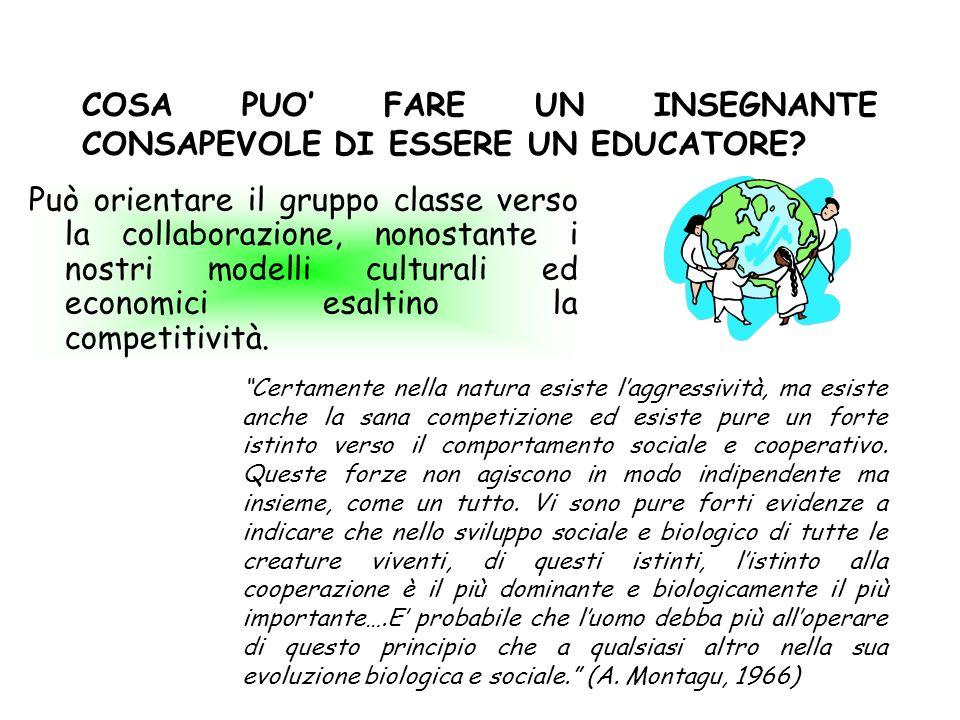 COSA PUO' FARE UN INSEGNANTE CONSAPEVOLE DI ESSERE UN EDUCATORE