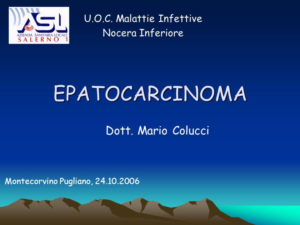 EPATOCARCINOMA Dott. Mario Colucci U.O.C. Malattie Infettive