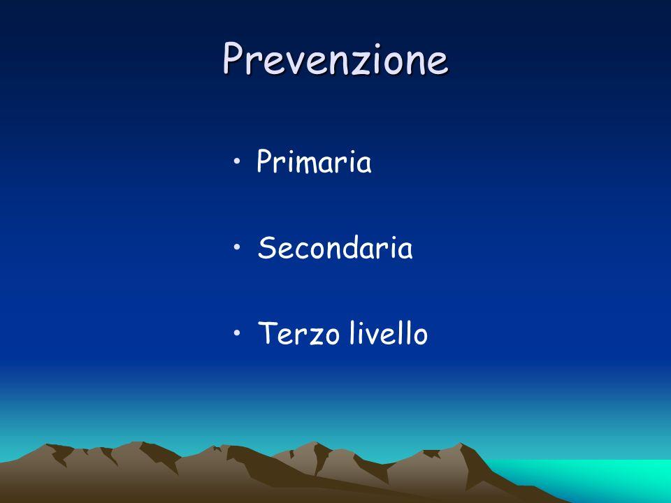 Prevenzione Primaria Secondaria Terzo livello