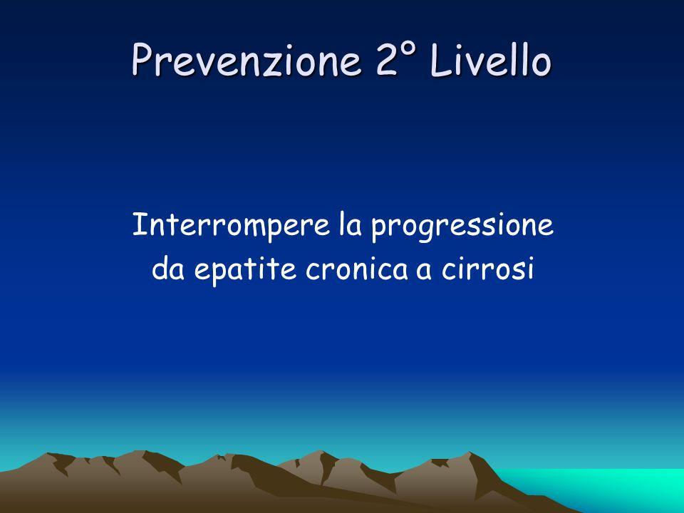 Prevenzione 2° Livello Interrompere la progressione